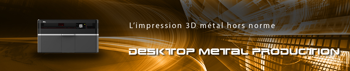 Kreos - Imprimante 3D Production System de Desktop Metal
